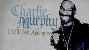 Charlie Murphy , Will Not Apologize,  Review, The Flawed Guru